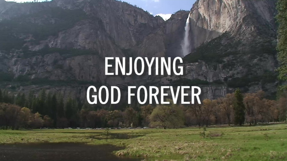 Enjoying God Forever